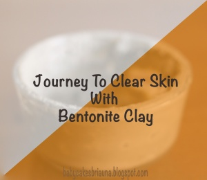Journey to Clear Skin with Bentonite Clay : Week 2